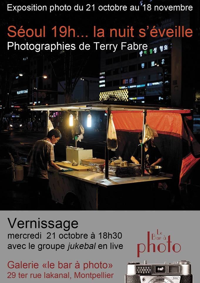 Exposition Séoul 19h ... La nuit s'éveille : Photographies de Terry Fabre à la Galerie du Bar à Photo - Montpellier.